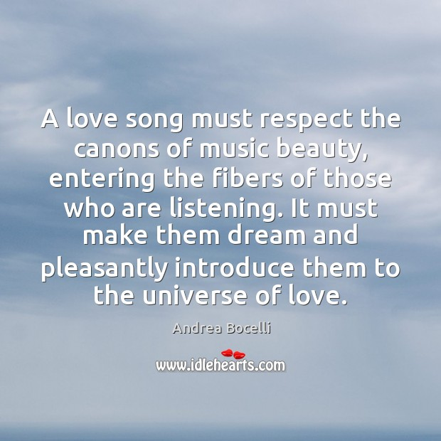 A love song must respect the canons of music beauty, entering the Andrea Bocelli Picture Quote