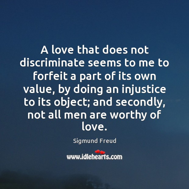 Image, A love that does not discriminate seems to me to forfeit a