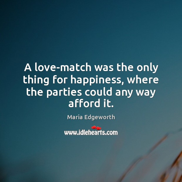 A love-match was the only thing for happiness, where the parties could any way afford it. Image