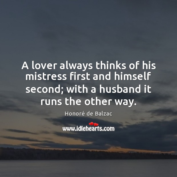 A lover always thinks of his mistress first and himself second; with Image
