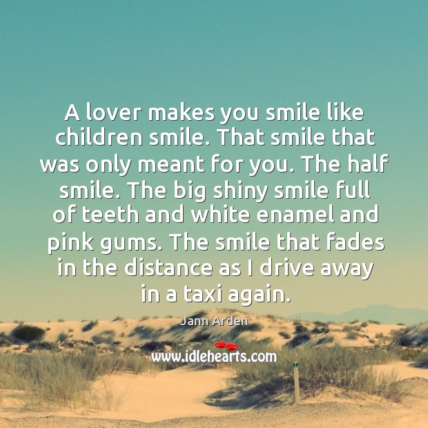 A lover makes you smile like children smile. That smile that was Image