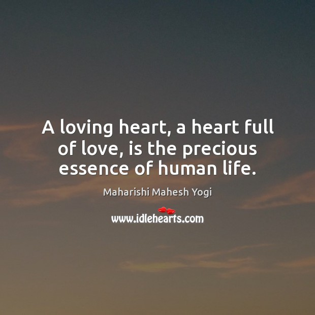 A loving heart, a heart full of love, is the precious essence of human life. Image