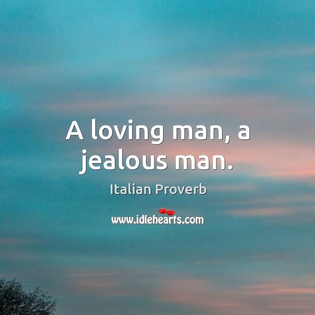 A loving man, a jealous man. Image