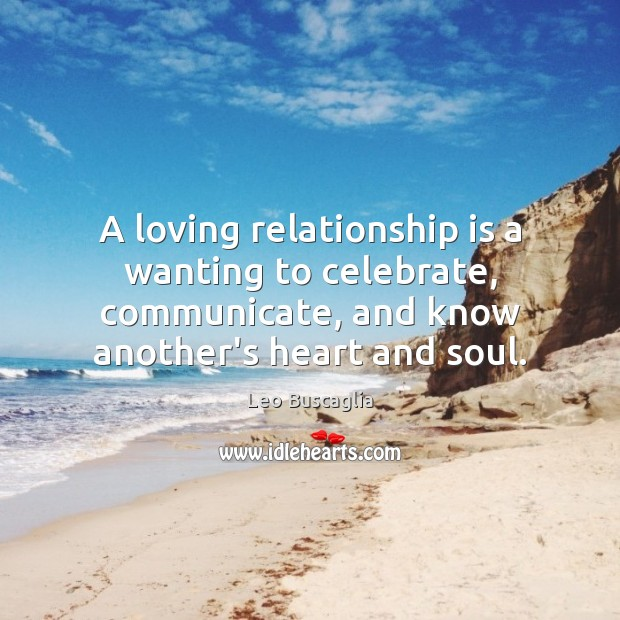 Image, A loving relationship is a wanting to celebrate, communicate, and know another's