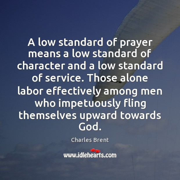 A low standard of prayer means a low standard of character and Image