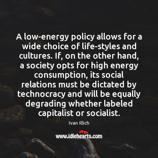 A low-energy policy allows for a wide choice of life-styles and cultures. Image
