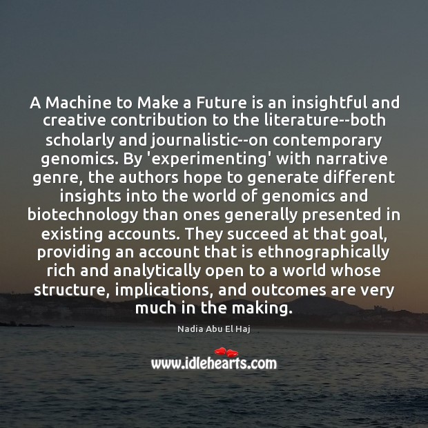 Image, A Machine to Make a Future is an insightful and creative contribution