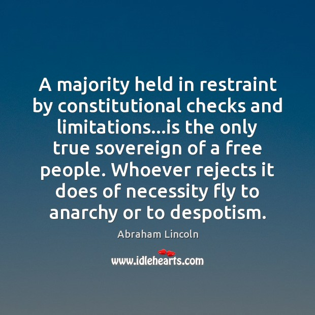 A majority held in restraint by constitutional checks and limitations…is the Image