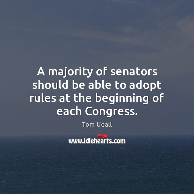 A majority of senators should be able to adopt rules at the beginning of each Congress. Image