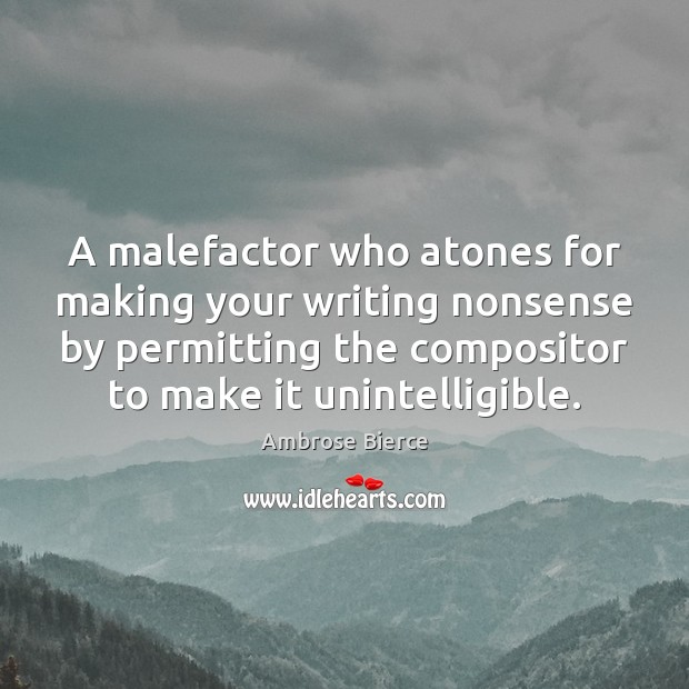 Image, A malefactor who atones for making your writing nonsense by permitting the