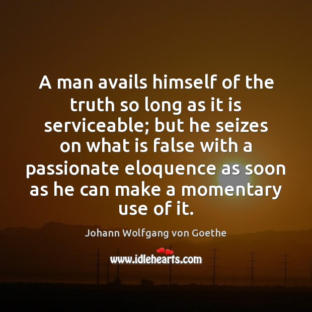 Image, A man avails himself of the truth so long as it is