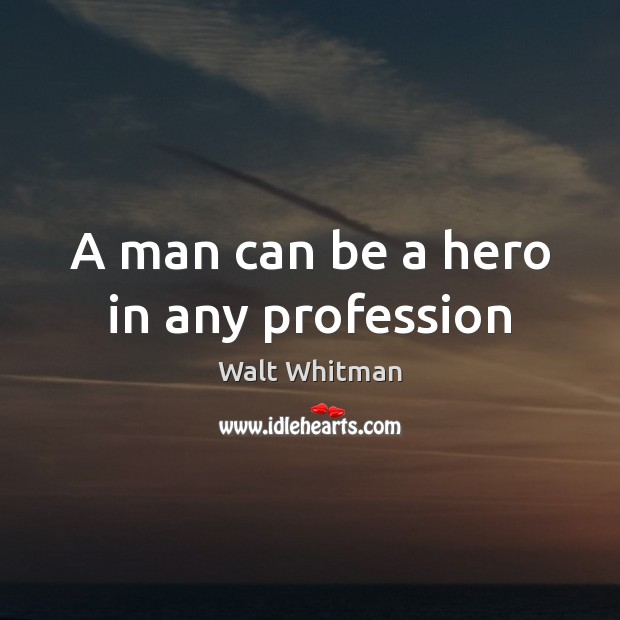 Image, A man can be a hero in any profession