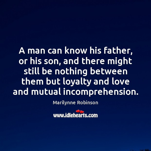 A man can know his father, or his son, and there might Image