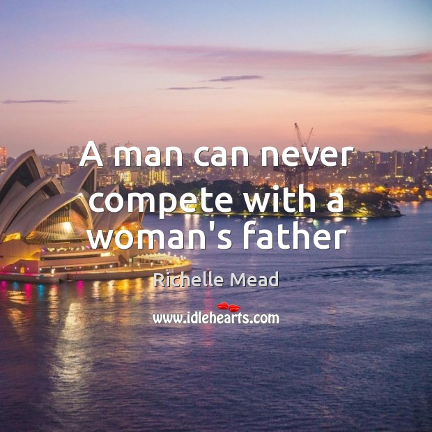 Image, A man can never compete with a woman's father