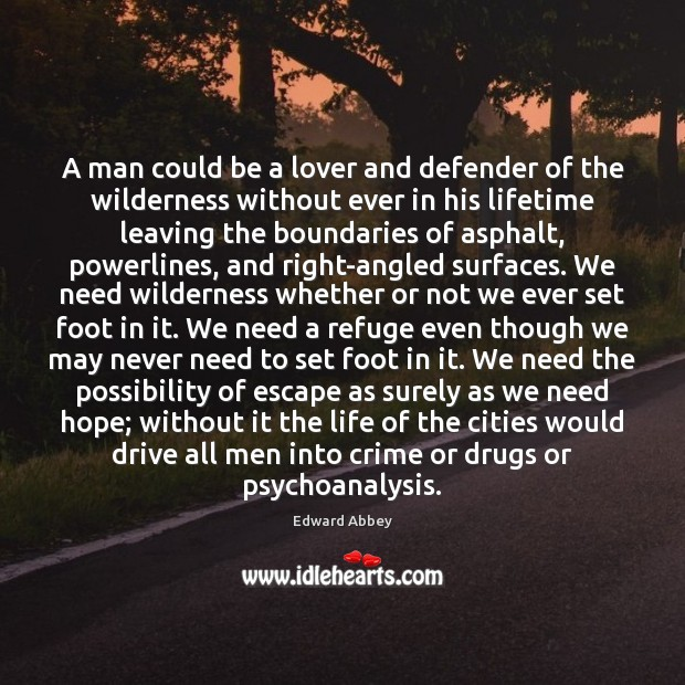 Image, A man could be a lover and defender of the wilderness without