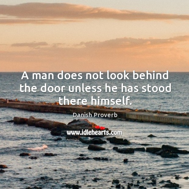 Image, A man does not look behind the door unless he has stood there himself.