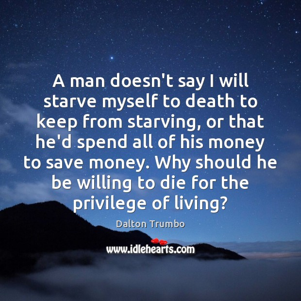 A man doesn't say I will starve myself to death to keep Image