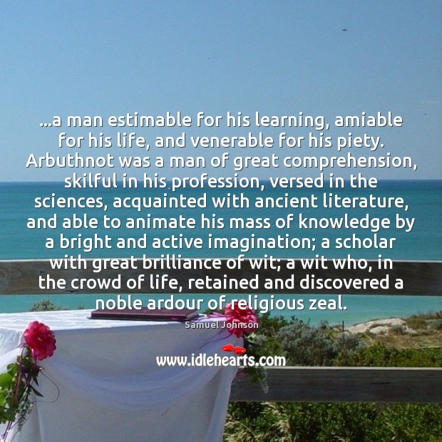 Image, …a man estimable for his learning, amiable for his life, and venerable