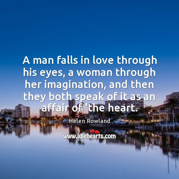 Image, A man falls in love through his eyes, a woman through her