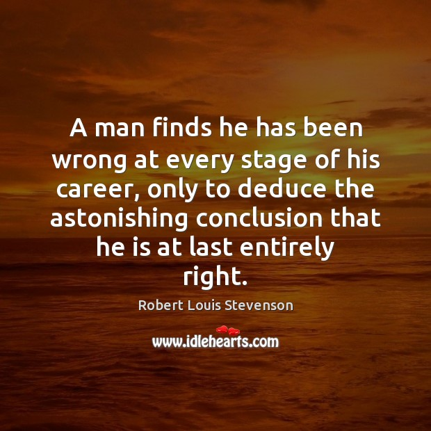 A man finds he has been wrong at every stage of his Image