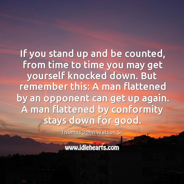 A man flattened by conformity stays down for good. Image