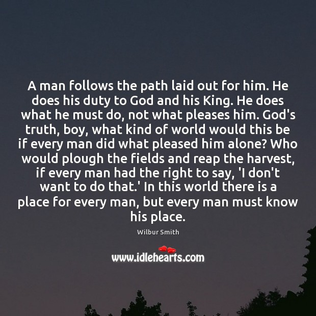 A man follows the path laid out for him. He does his Image