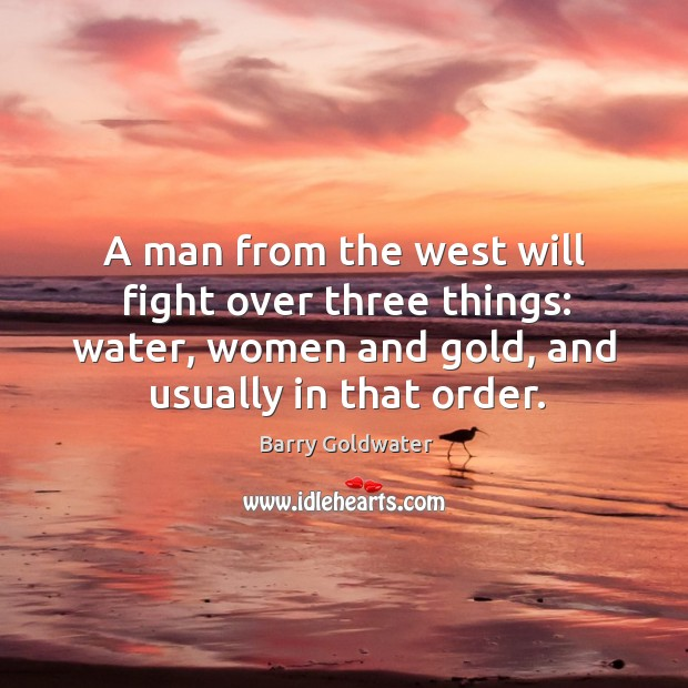 A man from the west will fight over three things: water, women Image