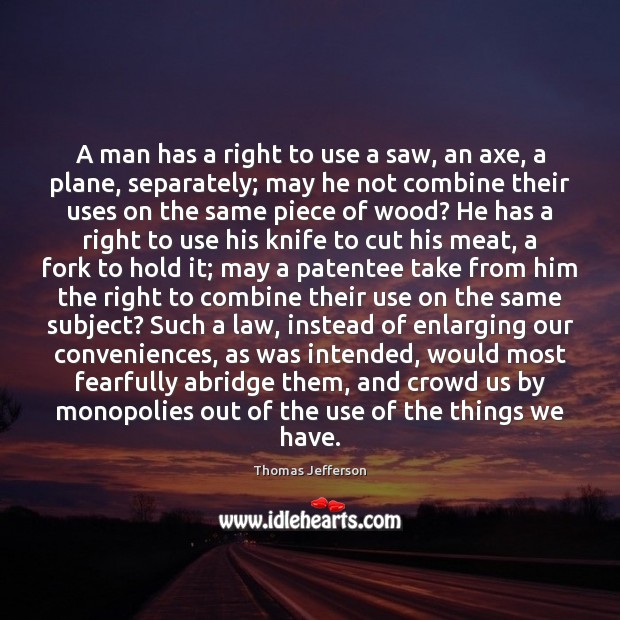 Image, A man has a right to use a saw, an axe, a