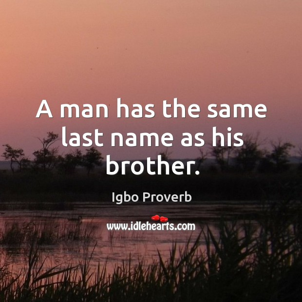 A man has the same last name as his brother. Igbo Proverbs Image