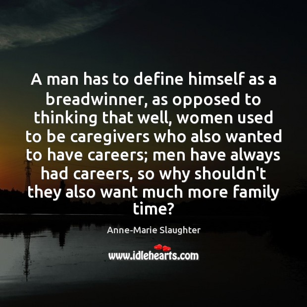 Image, A man has to define himself as a breadwinner, as opposed to