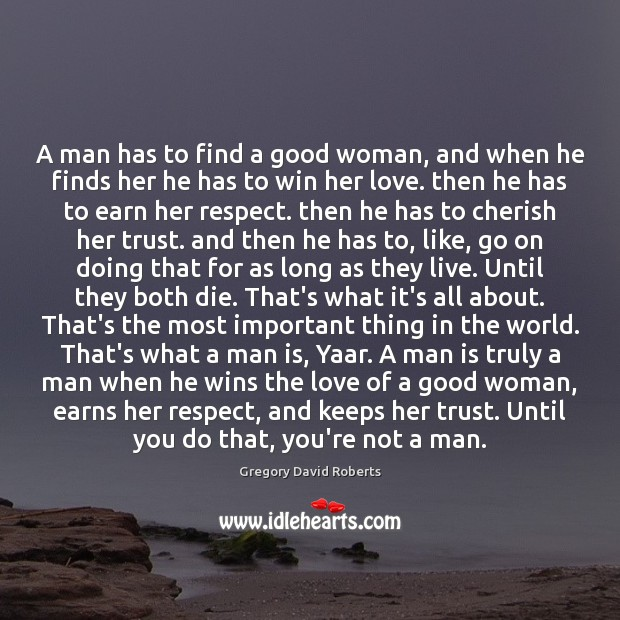 Image about A man has to find a good woman, and when he finds