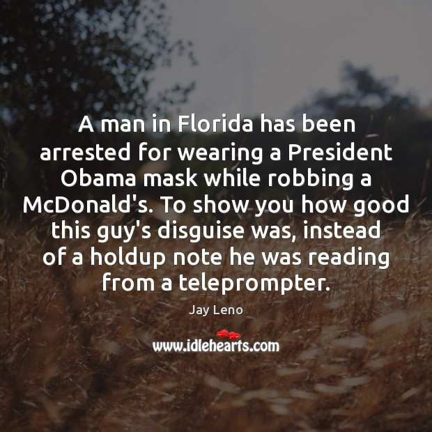 A man in Florida has been arrested for wearing a President Obama Image