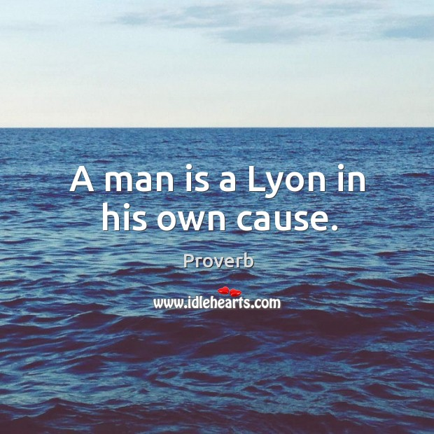 A man is a lyon in his own cause. Image