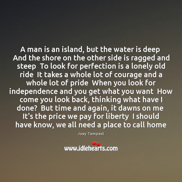 A man is an island, but the water is deep  And the Image