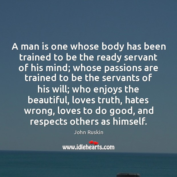 A man is one whose body has been trained to be the Image