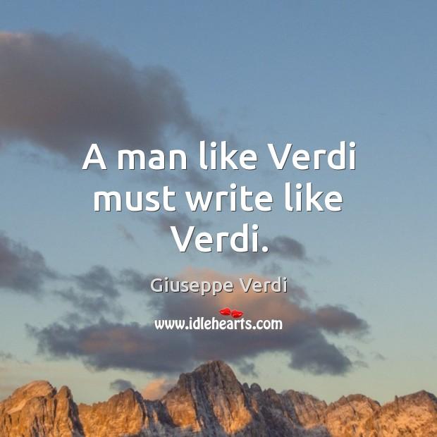 A man like Verdi must write like Verdi. Image
