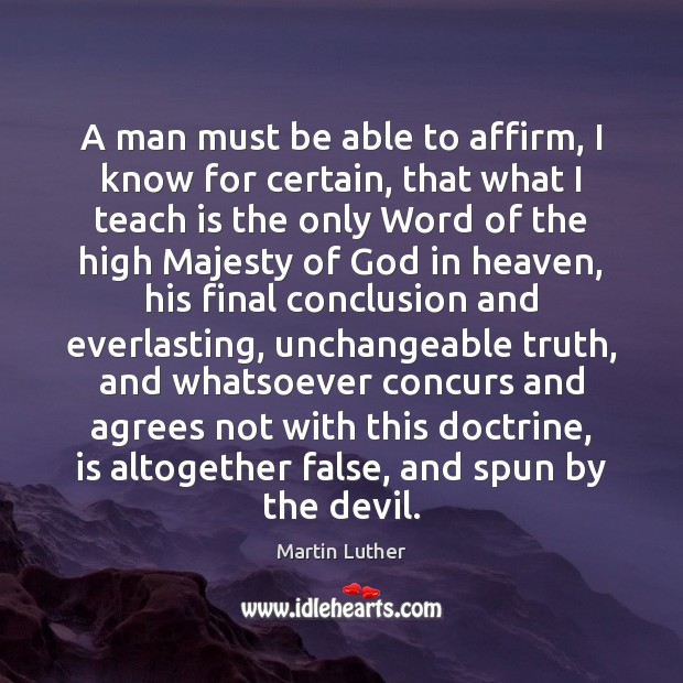 A man must be able to affirm, I know for certain, that Image