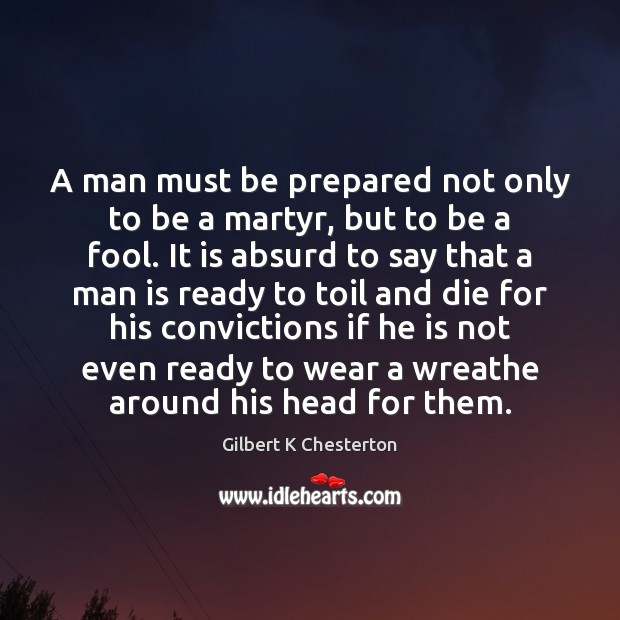 Image, A man must be prepared not only to be a martyr, but