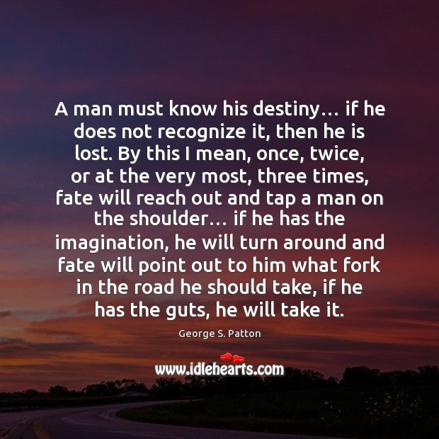 Image, A man must know his destiny… if he does not recognize it,