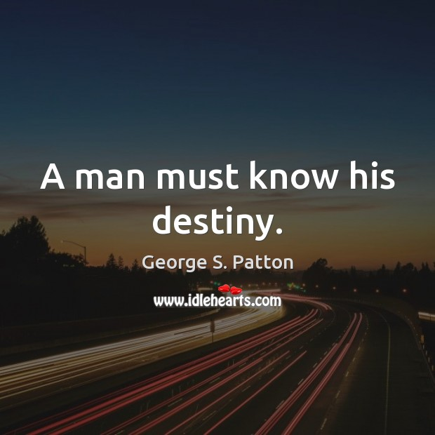 Image, A man must know his destiny.