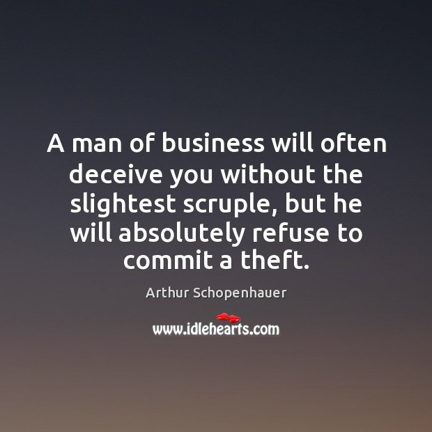 A man of business will often deceive you without the slightest scruple, Image