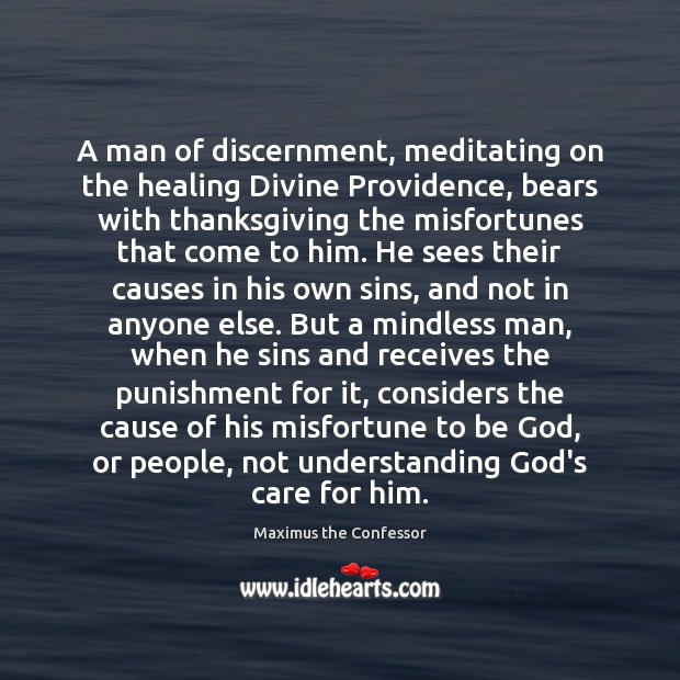 Image, A man of discernment, meditating on the healing Divine Providence, bears with