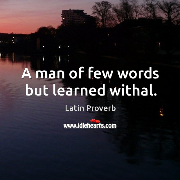 Image, A man of few words but learned withal.