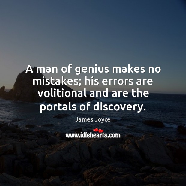 Image, A man of genius makes no mistakes; his errors are volitional and
