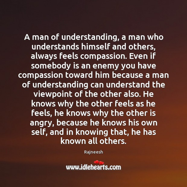 A man of understanding, a man who understands himself and others, always Image