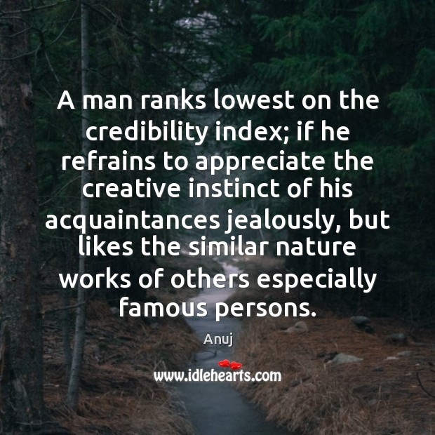 A man ranks lowest on the credibility index; if he refrains to Image