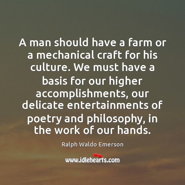 Image, A man should have a farm or a mechanical craft for his