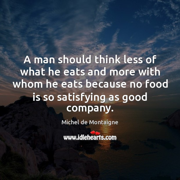 Image, A man should think less of what he eats and more with