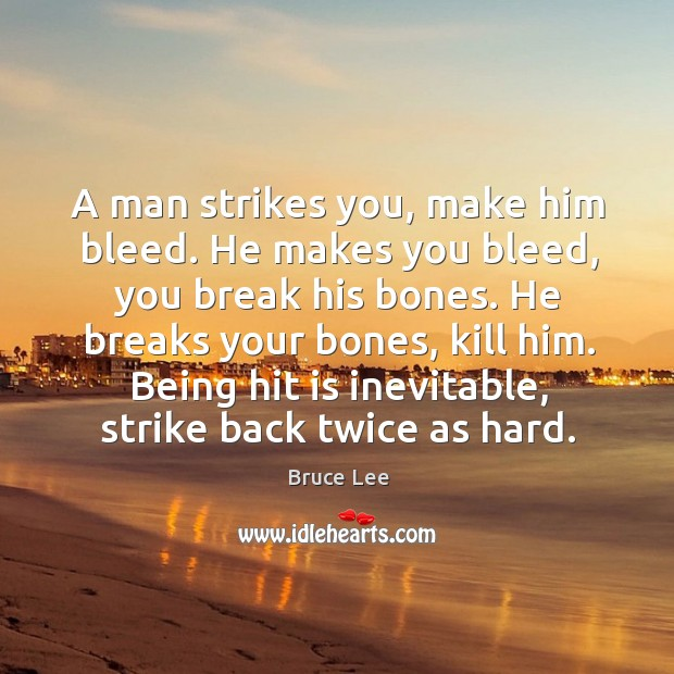 A man strikes you, make him bleed. He makes you bleed, you Image
