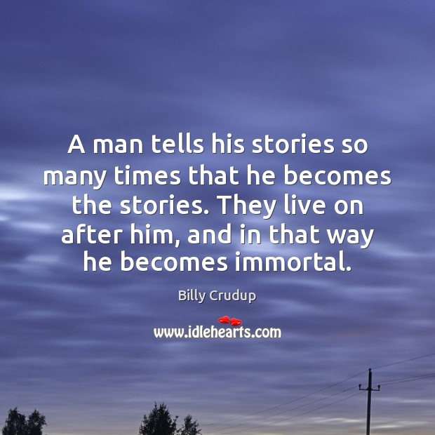 Image, A man tells his stories so many times that he becomes the